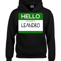 Hello My Name Is LEANDRO v1-Hoodie