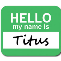 Titus Hello My Name Is Mouse Pad