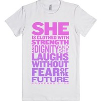 She Is... (Proverbs 31:25)-Female White T-Shirt