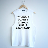 Nobody Cares Hashtags