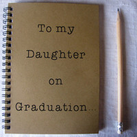 To my Daughter on Graduation... - 5 x 7 journal