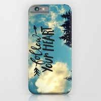 Follow Your Heart iPhone & iPod Case by RDelean