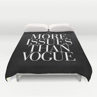 More Issues than Vogue Typography Duvet Cover by RexLambo