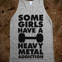 Some Girls Have a Heavy Metal Addiction