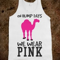 ON HUMP DAYS WE WEAR PINK TANK TOP TEE T SHIRT T