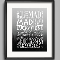 """Quote Kerouac Printable - """"The Mad Ones. Mad to Live. Mad to Talk."""""""