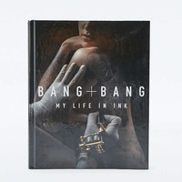 Bang Bang: My Life in Ink Book - Urban Outfitters
