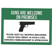 """""""Guns Are Welcome On Premises.."""" Gun Rights Sign"""