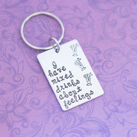I have Mixed Drinks About Feelings - Hand Stamped Keychain - Cocktails - Quote Keychain - Fun Jewelry - Quirky - 21st Birthday