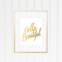 Hello Beautiful Print, Faux Gold Foil, Inspirational Quote, Typographic Print, Gold Quote, Modern Home Decor