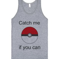 Catch me if you can-Unisex Athletic Grey Tank