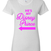 Hes My Disney Prince Great Gift Disney Husband Boyfriend All Colors Junior Ladies And Unisex Sizes Available