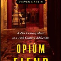 Opium Fiend: A 21st Century Slave to a 19th Century Addiction Hardcover – June 26, 2012