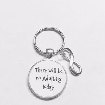 Best Friend Sister Infinity There Will Be No Adulting Today Gift Keychain
