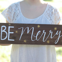 """Rustic Wooden Christmas Sign - """"Be Merry"""" - Customize Your Own!"""
