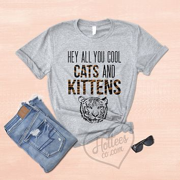 Hey All You Cats and Kittens Tiger King Shirt