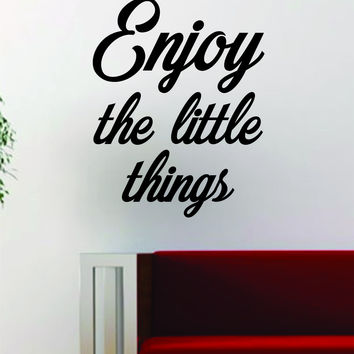 Enjoy the Little Things v2 Quote Decal Sticker Wall Vinyl Art Decor Home Inspirational Beautiful