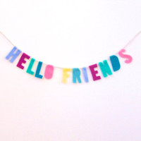 Hello Friends felt banner, housewarming garland in pink, lavender, yellow and green