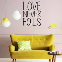 LOVE NEVER FAILS Wall Decal - Home Decor - Gift Idea - Living Room - Bedroom - Office - Dorm - High Quality Vinyl Graphic