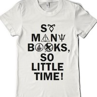 So Many Books, So Little Time!-Female White T-Shirt
