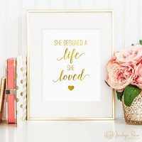 She Designed a Life She Loved, faux gold foil, inspirational art, girls room art, printable 8 x 10 wall art (instant digital download JPG)