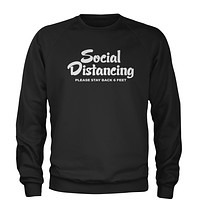 Social Distancing Please Stay Back 6 Feet Adult Crewneck Sweatshirt