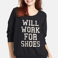 Starling 'Will Work for Shoes' Fleece Pullover (Juniors)   Nordstrom
