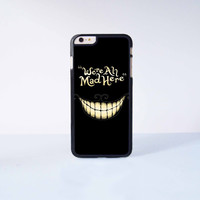 We're all Mad Here Plastic Case Cover for Apple iPhone 6 Plus 4 4s 5 5s 5c 6