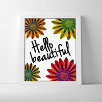 Hello beautiful, girly floral typography print. Home decor motivational art print.