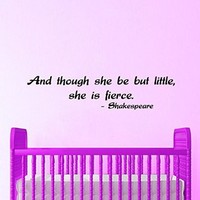 Wall Decals Vinyl Decal Sticker Art Design Shakespeare Quote Though She Be but Little She Is Fierce Girl Kids Nursery Baby Room Decor