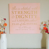 """Wood Sign Decoration - Proverbs 31:25 """"She is clothed in strength & dignity..."""" - Girls Room Decor"""