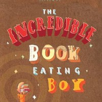 The Incredible Book Eating Boy : Oliver Jeffers, Oliver Jeffers : 9780399247491