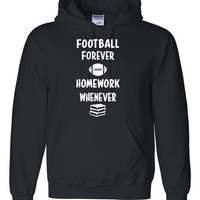 Football forever homework whenever Hoodie
