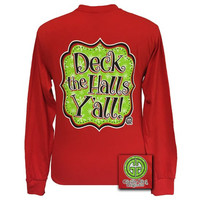Girlie Girl Originals Christmas Deck The Halls Y'all Long Sleeves T Shirt