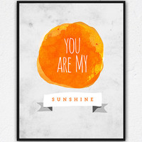 PRINTABLE Wall Art You are my sunshine, Instant Download, Nursery Art, Quote Wall art, Printable decor, inspirational quotes, DIY
