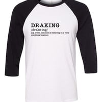 "Drake ""Draking"" Definition Baseball Tee"