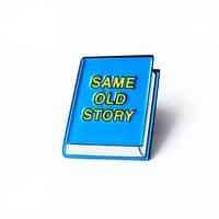 BOOK PIN - Same Old Story - Enamel Lapel Pin