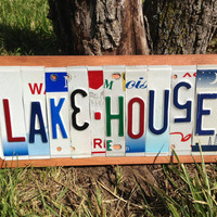 LAKE HOUSE Custom Recycled LICENSE Plate Art Sign