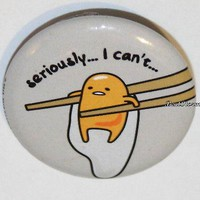 """Licensed cool Gudetame Lazy Egg Seriously... I Can't 1 1/4"""" Pin Pinback Button Licensed NEW"""