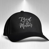 Tired As A Mother Mom Life - Hats For Women