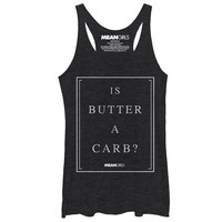 Mean Girls Women's - Classic Is Butter a Carb Racerback Tank