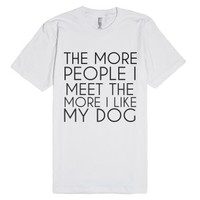 The More People I Meet The More I Like My