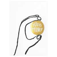 You're Money Greeting Card