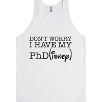 I have My PhD-Unisex White Tank