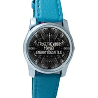 Trust The Vibes | Your Energy doesn't Lie Wrist Watch