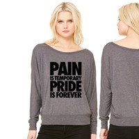 Pain Is Temporary Pride Is Forever women's long sleeve tee