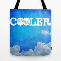 Cooler Than the Other Side of the Pillow Tote Bag by Gigglebox