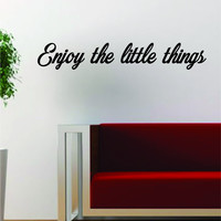Enjoy the Little Things Inspirational Family Quote Design Decal Sticker Wall Vinyl Art Home Decor