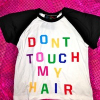 SWEET LORD O'MIGHTY! DONT TOUCH MY HAIR