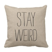Funny stay weird faux linen burlap hipster rustic